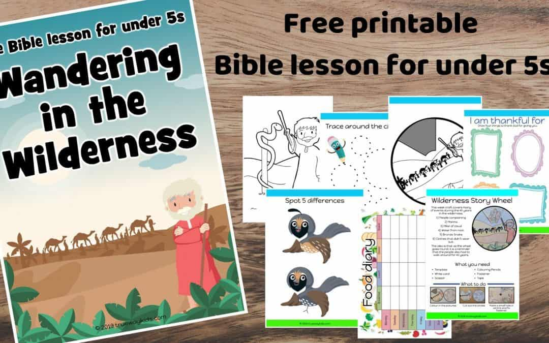 Wandering in the Wilderness – Free Bible lesson for under 5s