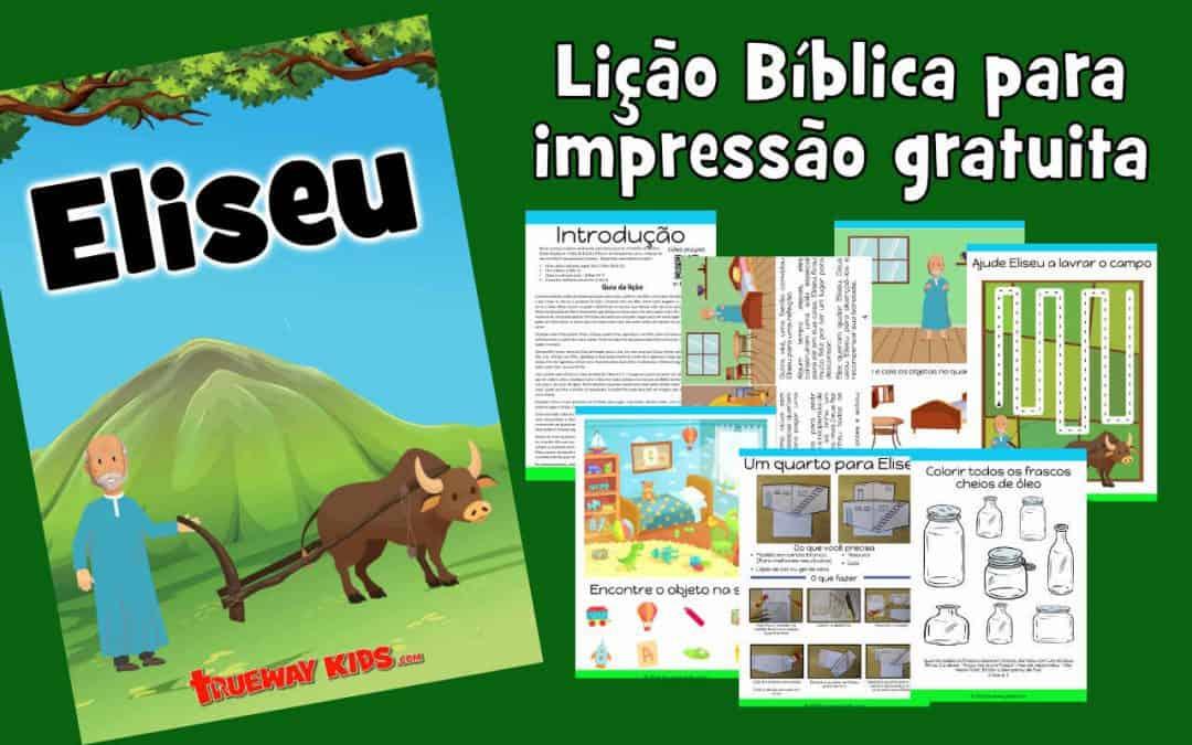 Eliseu - Lição Bíblica para impressão gratuita para usar em casa ou na igreja.