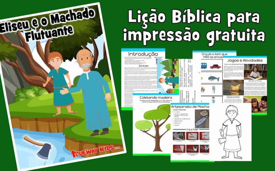 Eliseu e o Machado Flutuante - Lição Bíblica para impressão gratuita para usar em casa ou na igreja.