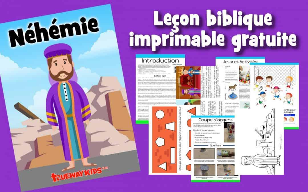 Néhémie - Leçon biblique imprimable gratuite à utiliser à la maison ou à l'église