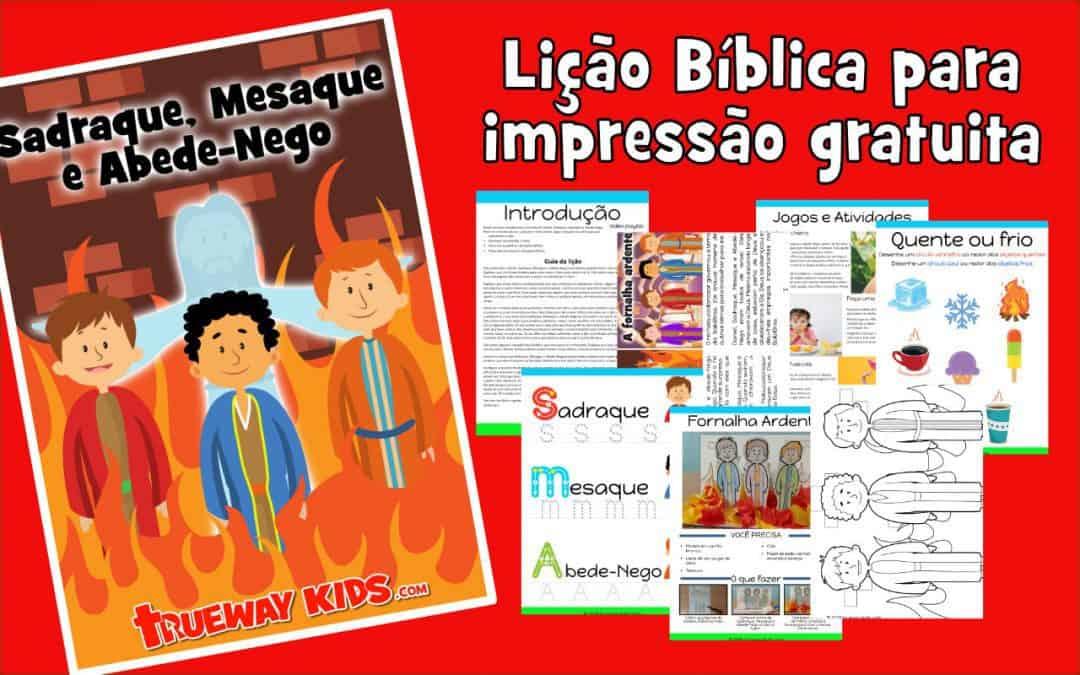 Sadraque, Mesaque e Abede-Nego – lição da bíblia para pré-escolares