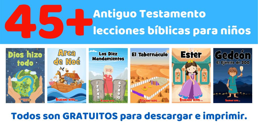 Más de 45 lecciones bíblicas del Antiguo Testamento de niños. Todos son GRATUITOS para descargar e imprimir.
