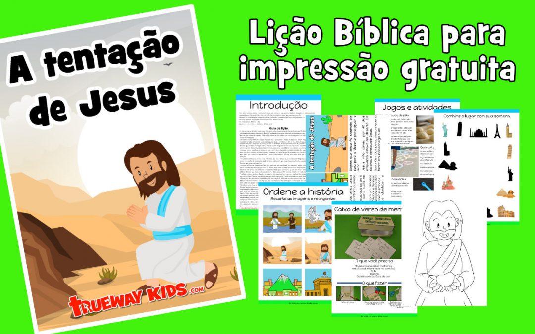 A tentação de Jesus - Lição Bíblica para impressão gratuita para usar em casa ou na igreja.