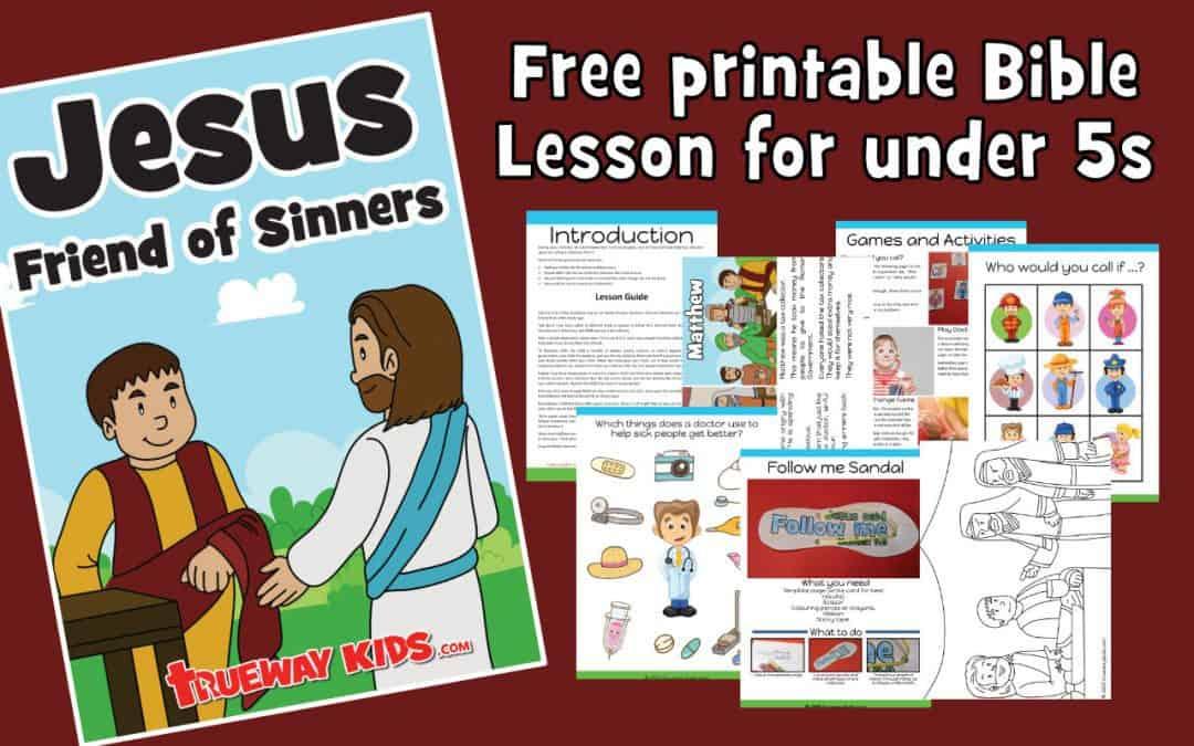 Jesus Friend of Sinners preschool Bible lesson