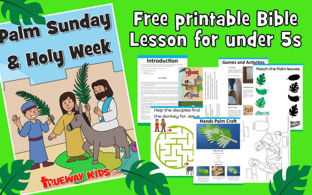Palm Sunday and Holy week Bible lesson for kids - FREE printable