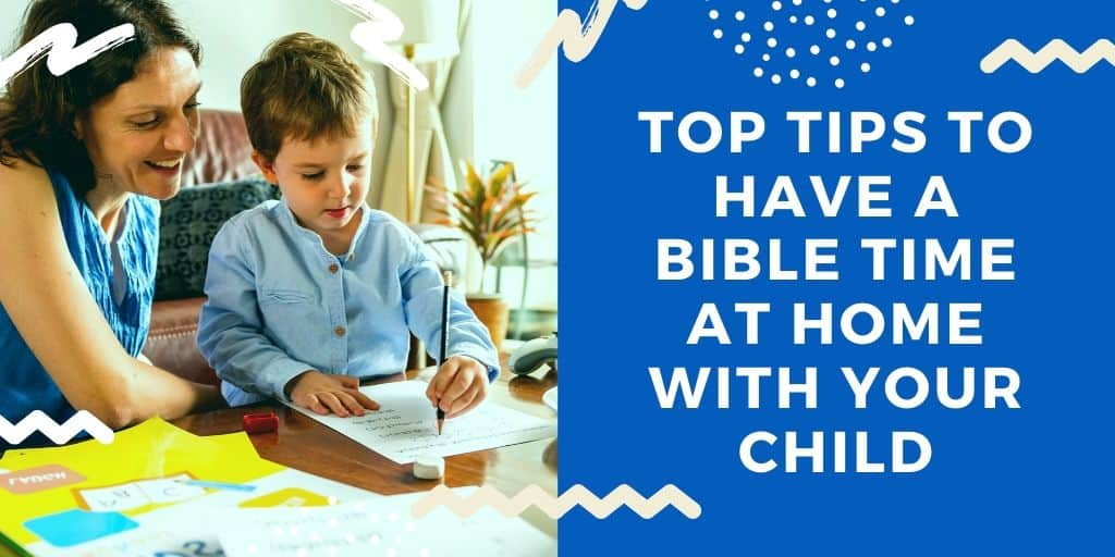 Top tips to have a Bible time at home with your child