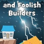 Wise and Foolish builders parable - FREE Bible lesson for kids
