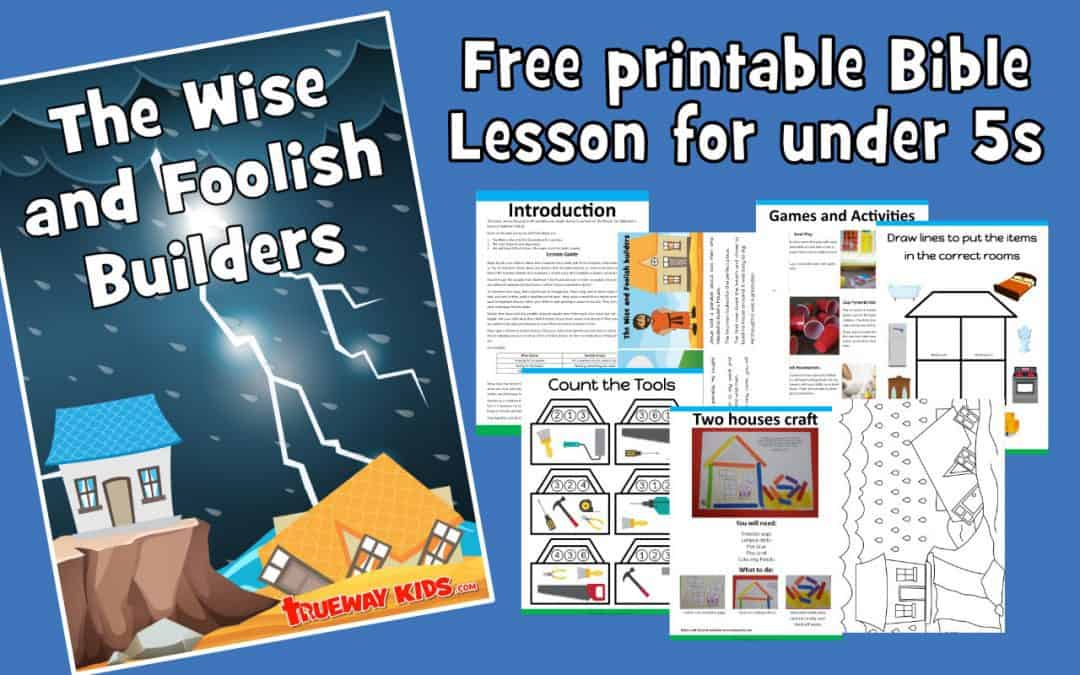 Wise and Foolish builders parable - Preschool Bible lesson