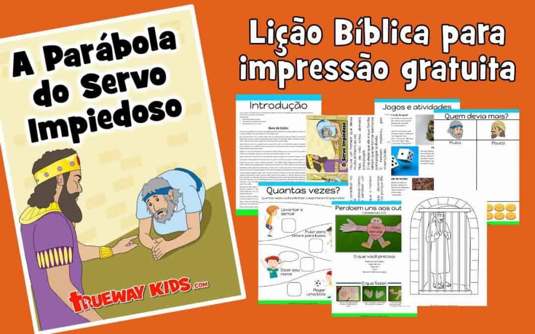 A Parábola do Servo Impiedoso - Lição Bíblica para impressão gratuita para usar em casa ou na igreja.